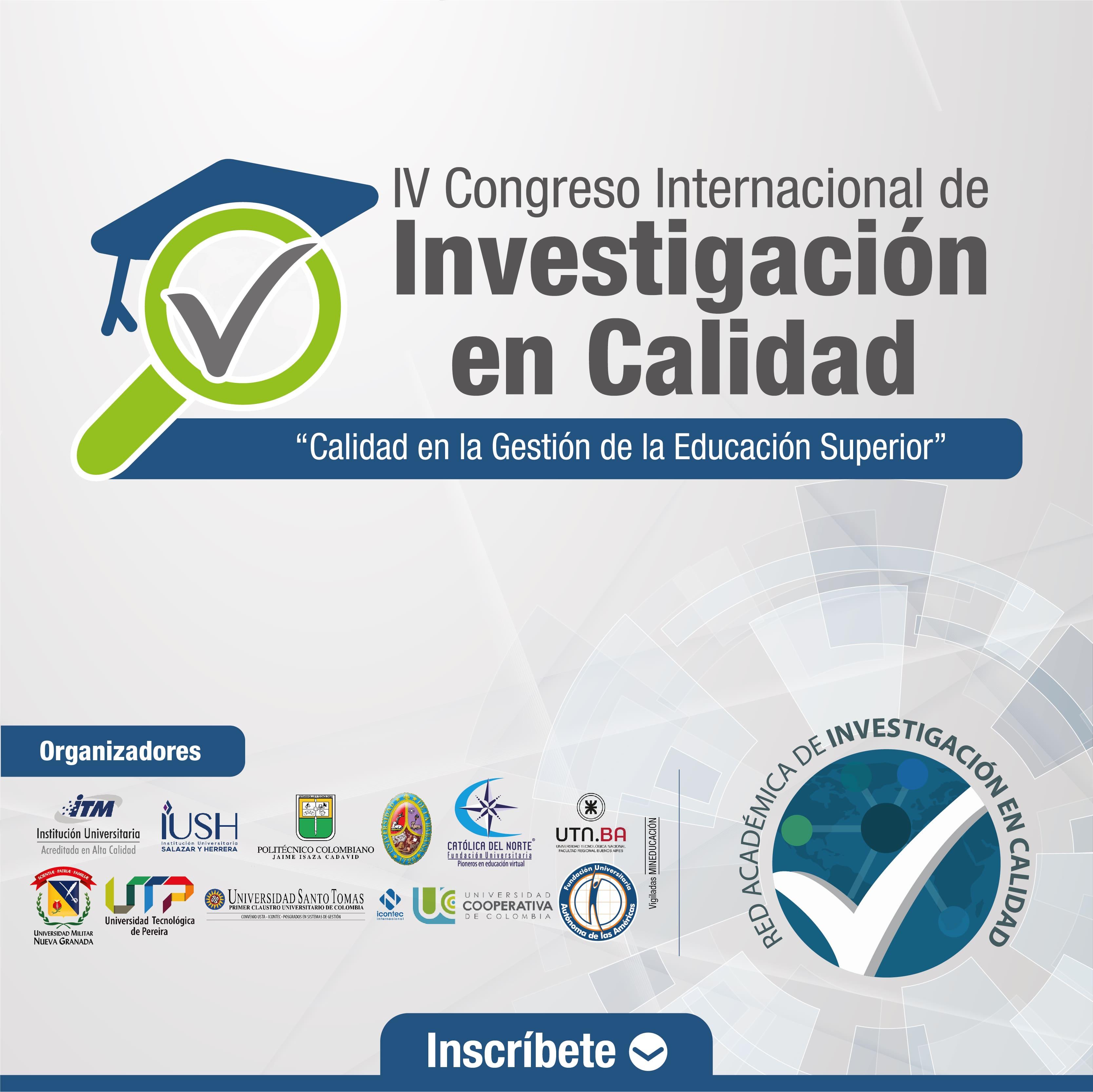 IV Congreso Internacional de Investigación en CalidadIUSH