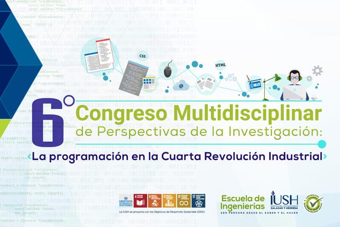 6° Congreso Multidisciplinar de Perspectivas de la InvestigaciónIUSH